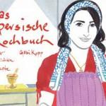Das persische Kochbuch: Bilder, Geschichten, Rezepte